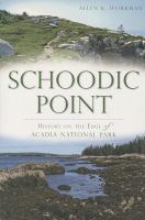Schoodic Point : history on the edge of Acadia National Park