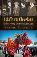 Asiatown Cleveland : from Tong Wars to dim sum