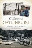 A lifetime in Gatlinburg : Martha Cole Whaley remembers