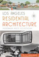 Los Angeles residential architecture : modernism meets eclecticism