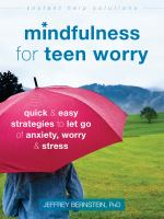 Mindfulness for Teen Worry: Quick & Easy Strategies to Let Go of Anxiety, Worry, & Stress