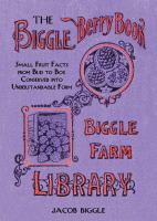 The Biggle berry book : small fruit facts from bud to box conserved into understandable form