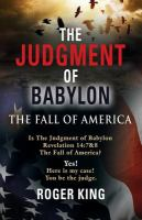 The judgment of Babylon : the fall of America