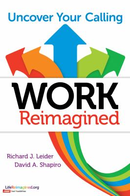 Cover Image for Work Reimagined: Uncover Your Calling by Richard Leider