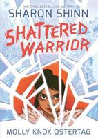 Shattered Warrior by Sharon Shinn