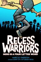 Recess Warriors. 1, Hero Is A Four-Letter Word