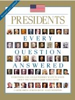 Presidents : every question answered, everything you could possibly want to know about the nation's chief executives