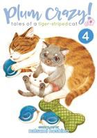 PLUM CRAZY! TALES OF A TIGER-STRIPED CAT 4