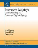 Pervasive displays [electronic resource] : understanding the future of digital signage