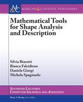 Mathematical tools for shape analysis and description [electronic resource]