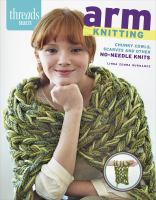 Book cover image for Arm knitting:  chunky cowls, scarves and other no-needle knits