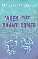 When the Chant Comes: Kay Ulanday Barrett