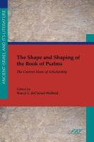 The shape and shaping of the Hebrew Psalter : the current state of scholarship