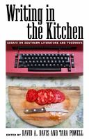 Writing in the kitchen : essays on Southern literature and foodways