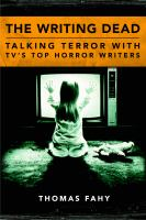 The writing dead : talking terror with TV's top horror writers