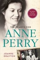 The Search for Anne Perry : the Hidden Life of a Bestselling Crime Writer
