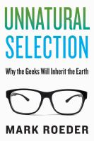 Unnatural selection : why the geeks will inherit the earth
