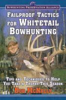 Failproof tactics for whitetail bowhunting : tips and techniques to help you take a trophy this season