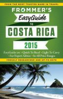 Frommer's Easyguide To Costa Rica. 2015