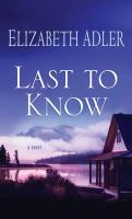 Last to know : a novel