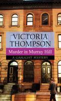 Murder in Murray Hill : a Gaslight mystery