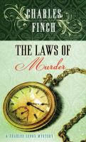 The laws of murder : a Charles Lenox mystery