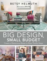 Big design, small budget : create a glamorous home in nine thrifty steps