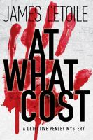 At what cost : a Detective Penley mystery