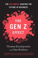 The Gen Z effect : the six forces shaping the future of business