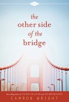 The Other Side of the Bridge: A Novel