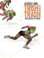 Trish Trash : rollergirl of Mars