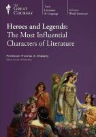 Heroes and Legends : the most influential characters of literature