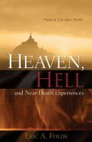 Heaven, hell and near-death experiences : proof of life after death