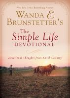 Wanda E. Brunstetter's the simple life devotional : devotional thoughts from Amish country