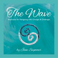 The wave : inspiration for navigating life's changes & challenges