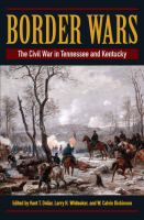 Border wars [electronic resource] : the Civil War in Tennessee and Kentucky