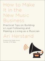How to make it in the new music business : practical tips on building a loyal following and making a living as a musician /