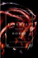 Farewell to the Horse: A Cultural History