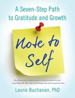 Note to self : a seven-step path to gratitude and growth
