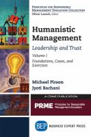 Humanistic management. foundations, cases, and exercises /
