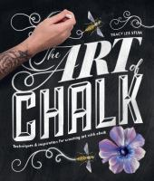 The art of chalk : techniques & inspiration for creating art with chalk