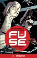 The Fuse: Vol. 2, Gridlock