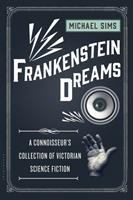 Frankenstein dreams : a connoisseur