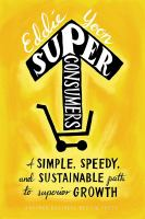 Superconsumers : a simple, speedy, and sustainable path to superior growth /