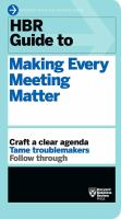 HBR guide to making every meeting matter.