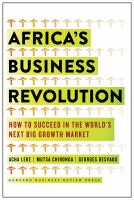 Africa's business revolution : how to succeed in the world's next big growth market /