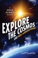 Explore the cosmos like Neil DeGrasse Tyson : a space science journey