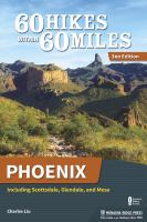 60 Hikes Within 60 Miles, Phoenix: Including Scottsdale and Glendale