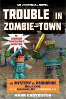 Cover of the book Trouble in zombie-town : an unofficial Minecrafter's adventure