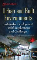 Urban and built environments : sustainable development, health implications and challenges